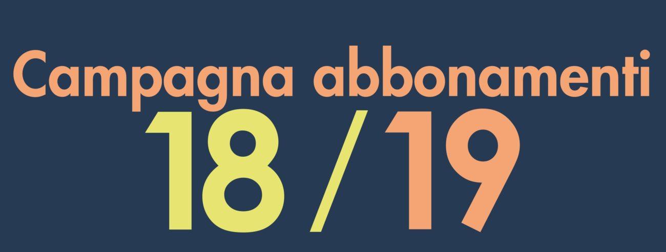 CAMPAGNA ABBONAMENTI e BIGLIETTI 18-19